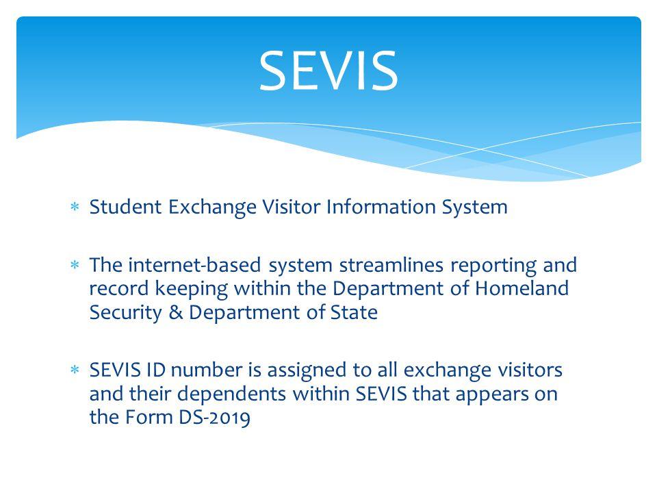 SEVIS Student Exchange Visitor Information System