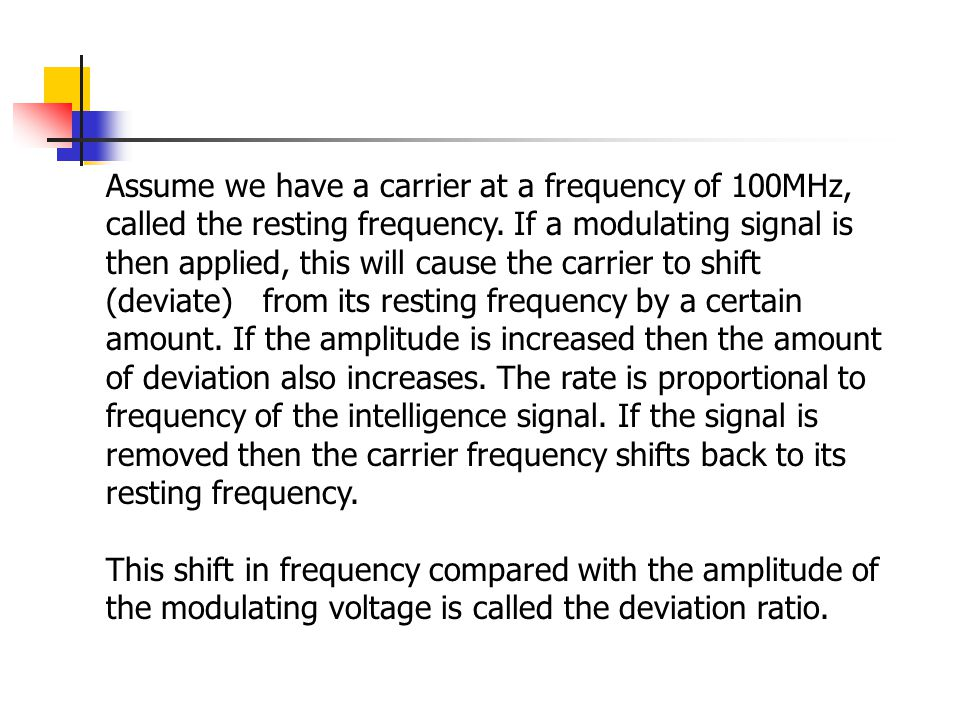 Assume we have a carrier at a frequency of 100MHz,