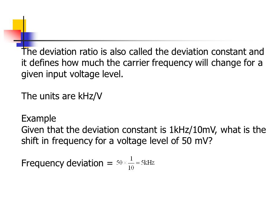 The deviation ratio is also called the deviation constant and