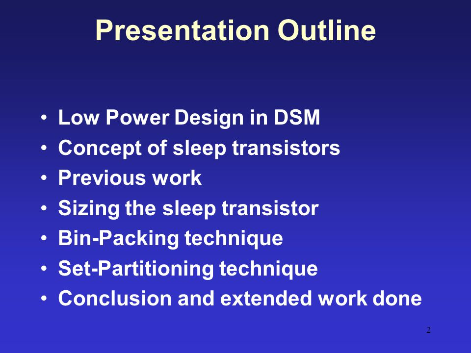 Presentation Outline Low Power Design in DSM