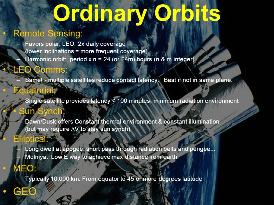 Ordinary Orbits GEO Remote Sensing: LEO Comms: Equatorial: