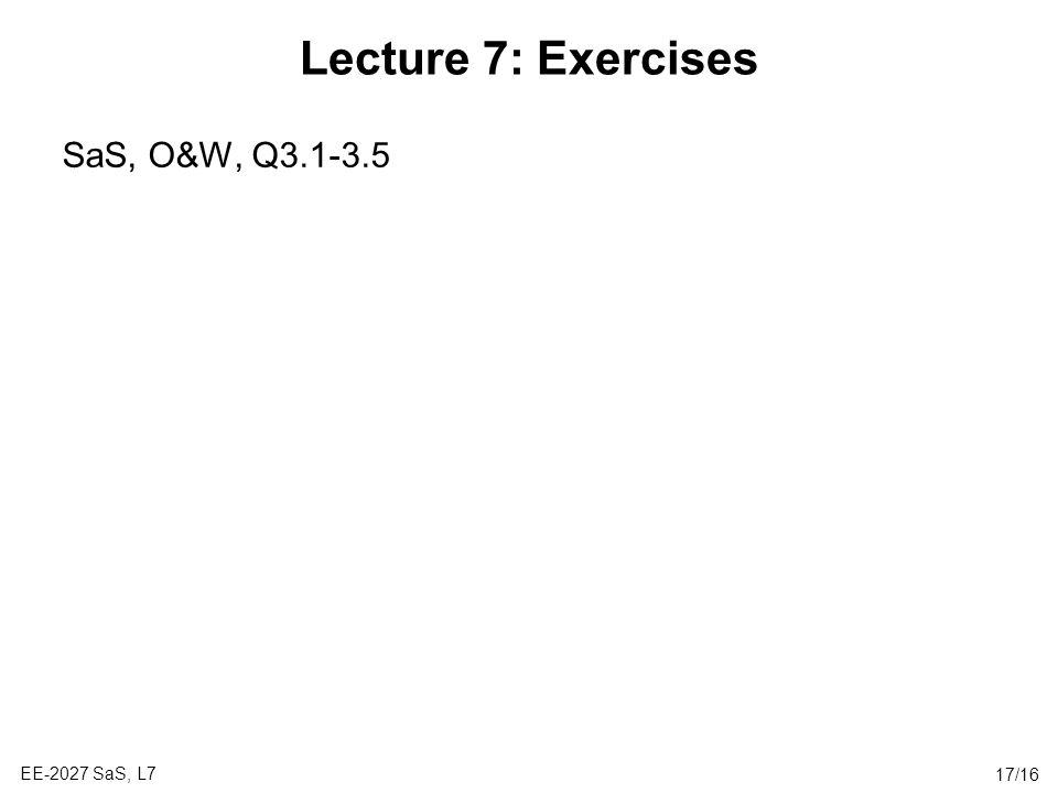 Lecture 7: Exercises SaS, O&W, Q3.1-3.5 EE-2027 SaS, L7