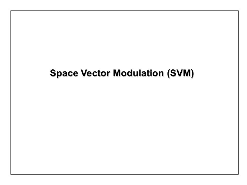 space vector modulation  svm