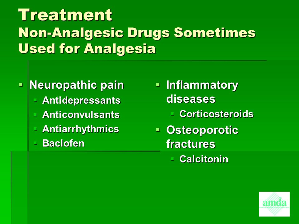 Treatment Non-Analgesic Drugs Sometimes Used for Analgesia