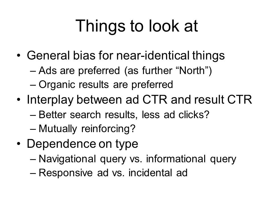 Things to look at General bias for near-identical things
