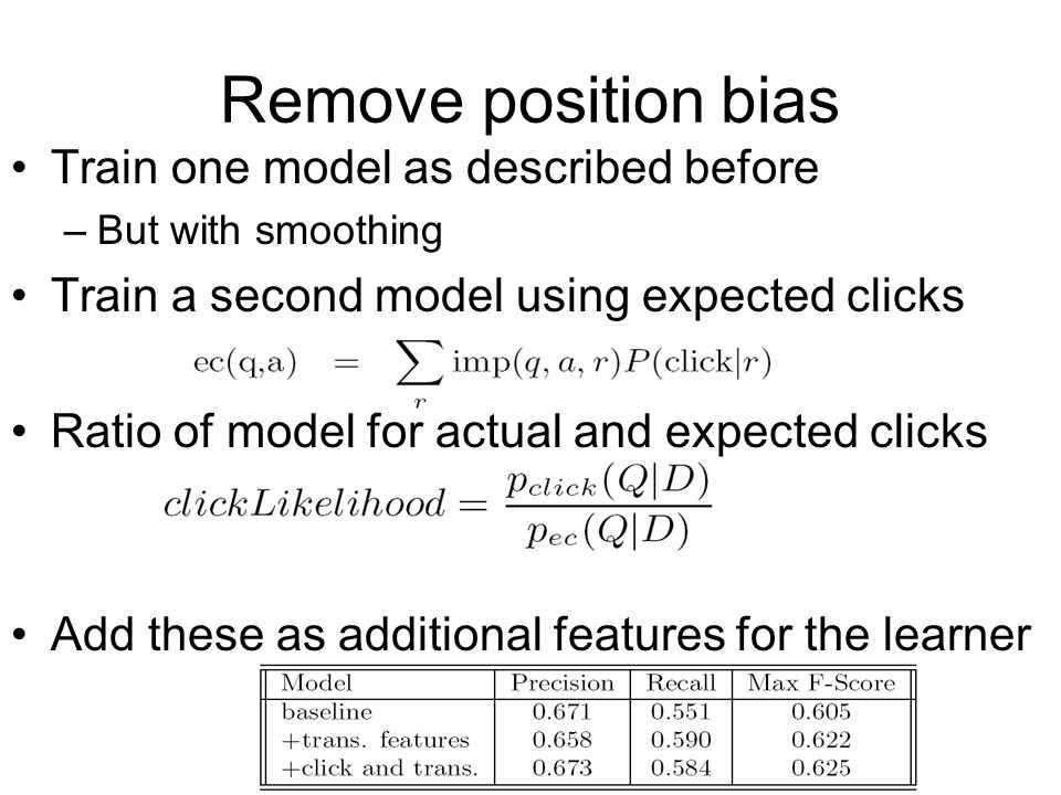Remove position bias Train one model as described before