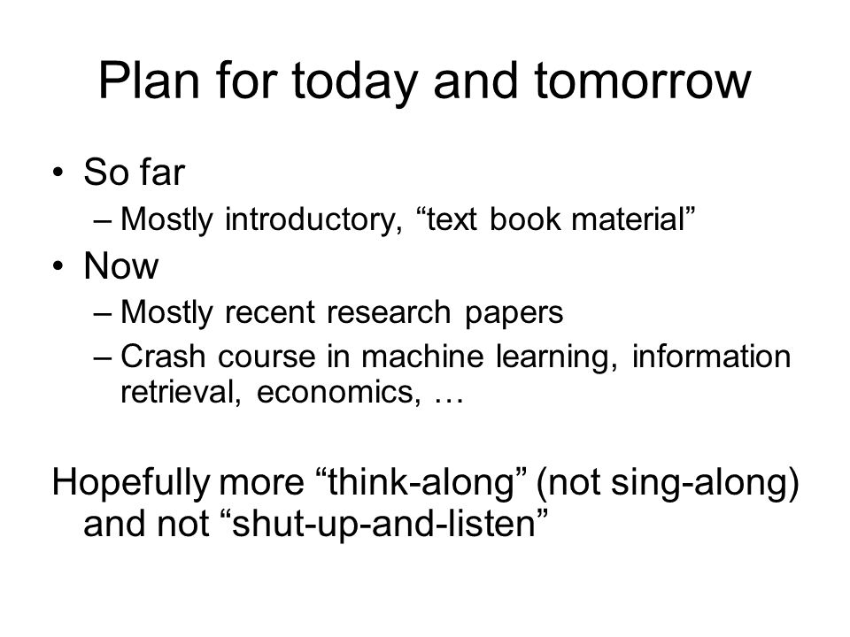 Plan for today and tomorrow