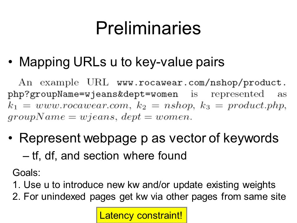 Preliminaries Mapping URLs u to key-value pairs