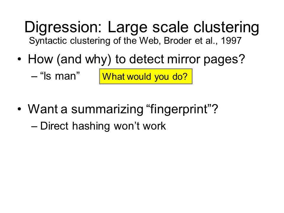 Digression: Large scale clustering