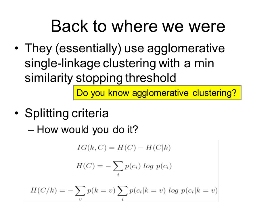 Back to where we were They (essentially) use agglomerative single-linkage clustering with a min similarity stopping threshold.
