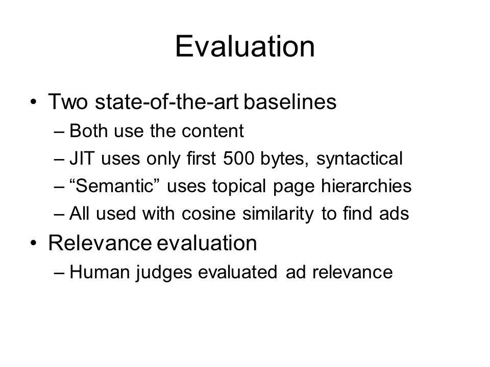 Evaluation Two state-of-the-art baselines Relevance evaluation