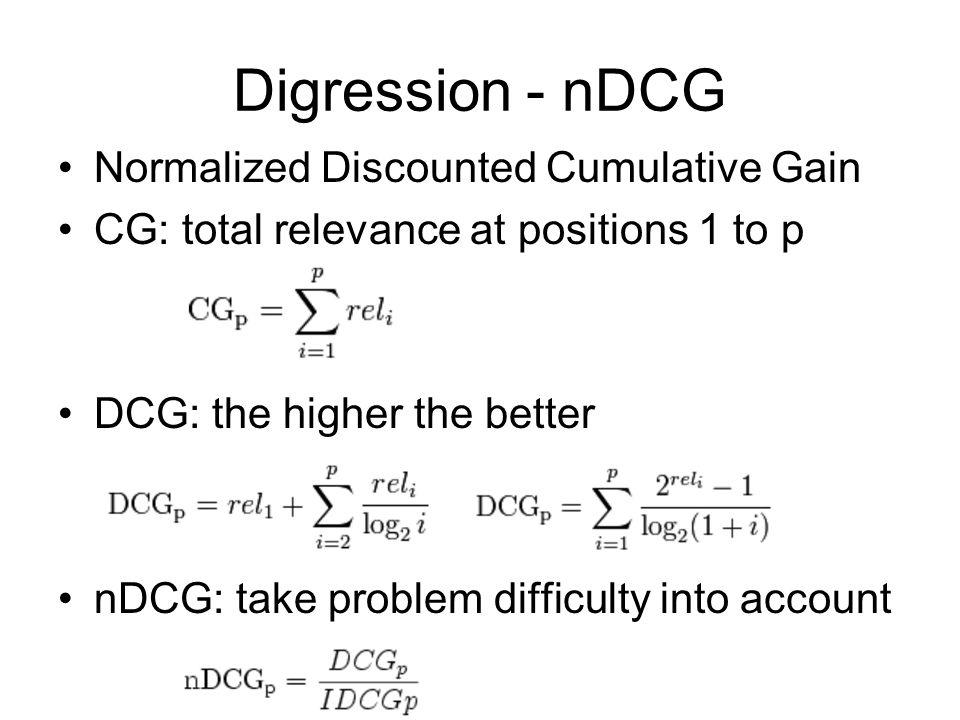 Digression - nDCG Normalized Discounted Cumulative Gain