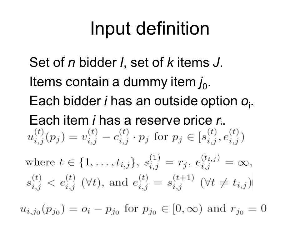 Input definition Set of n bidder I, set of k items J.