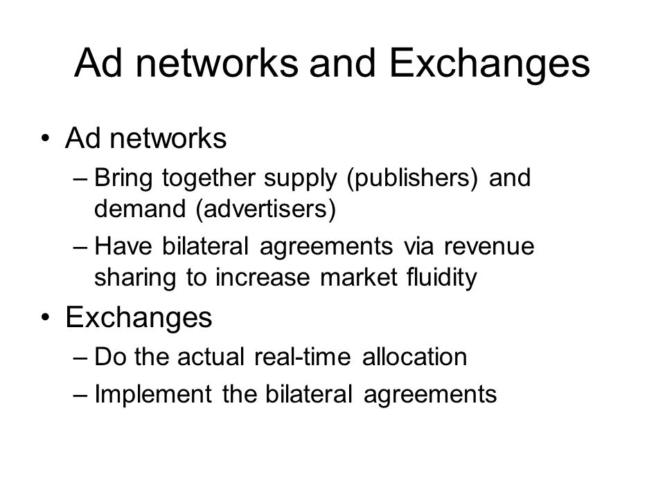 Ad networks and Exchanges