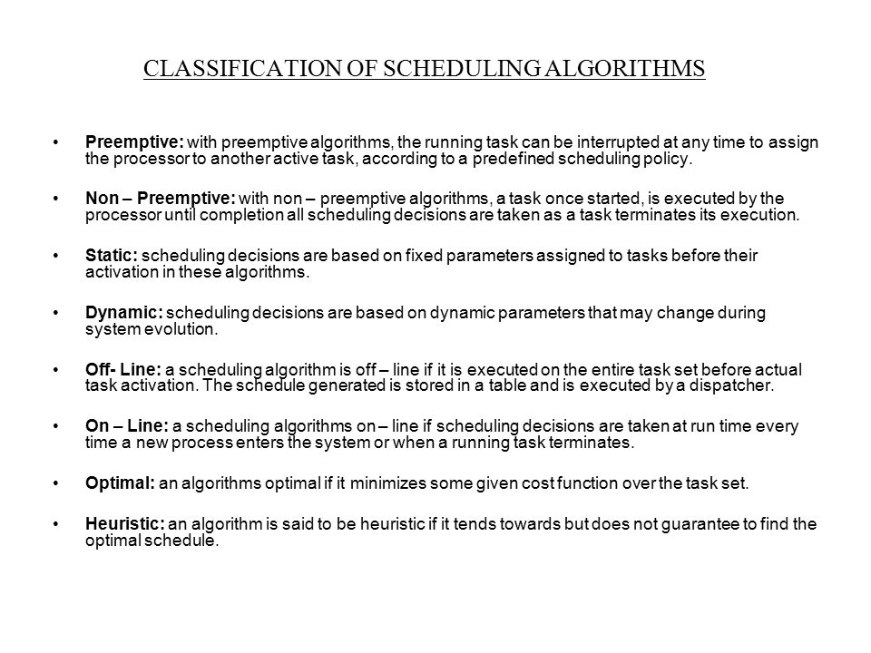 CLASSIFICATION OF SCHEDULING ALGORITHMS