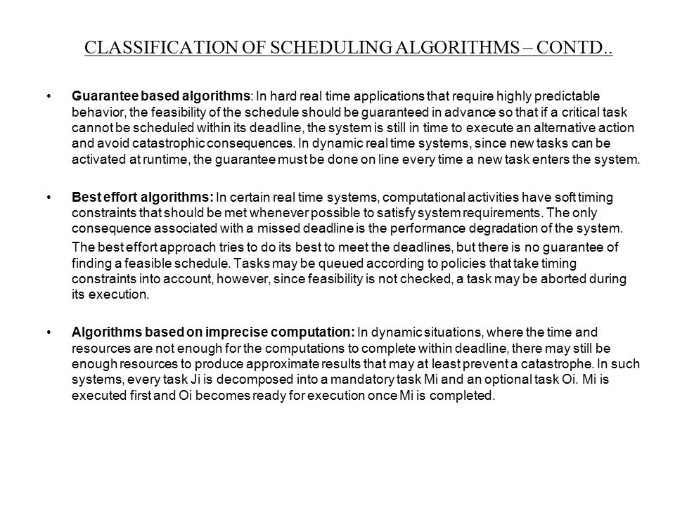 CLASSIFICATION OF SCHEDULING ALGORITHMS – CONTD..