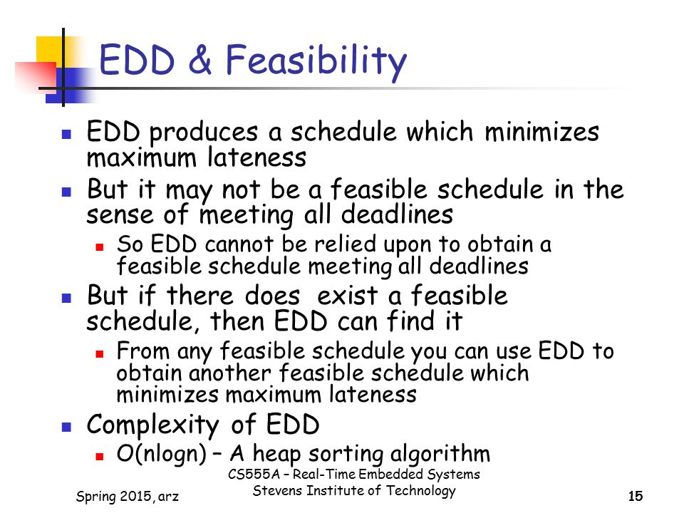 EDD & Feasibility EDD produces a schedule which minimizes maximum lateness.