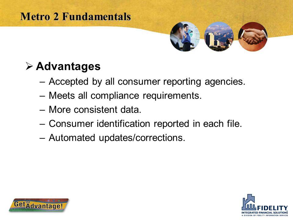 Metro 2 Fundamentals Advantages