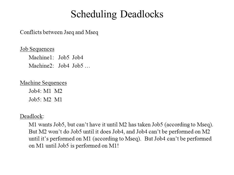 Scheduling Deadlocks Conflicts between Jseq and Mseq Job Sequences