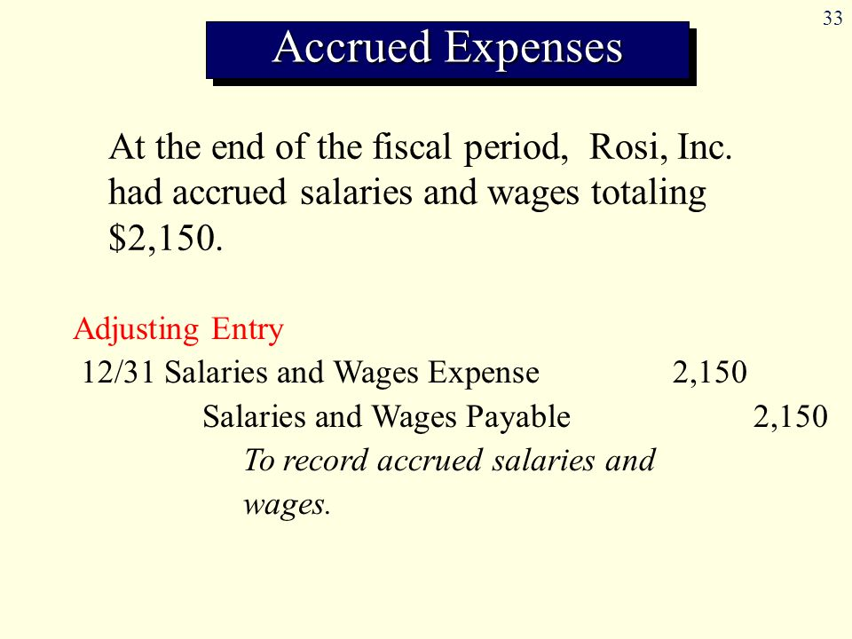 Accrued Expenses At the end of the fiscal period, Rosi, Inc. had accrued salaries and wages totaling $2,150.