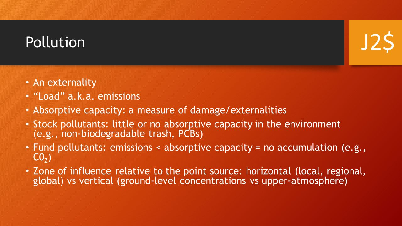 J2$ Pollution An externality Load a.k.a. emissions