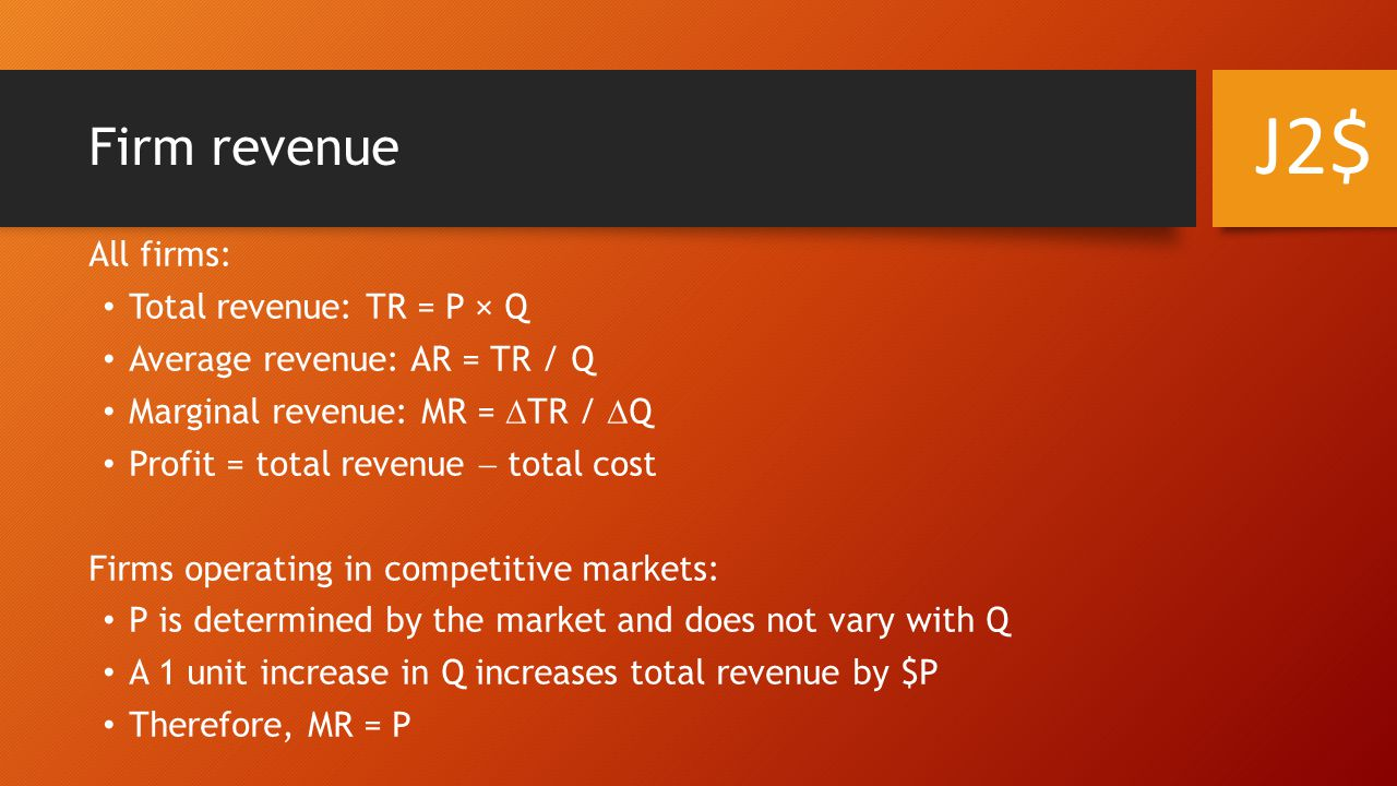 J2$ Firm revenue All firms: Total revenue: TR = P × Q