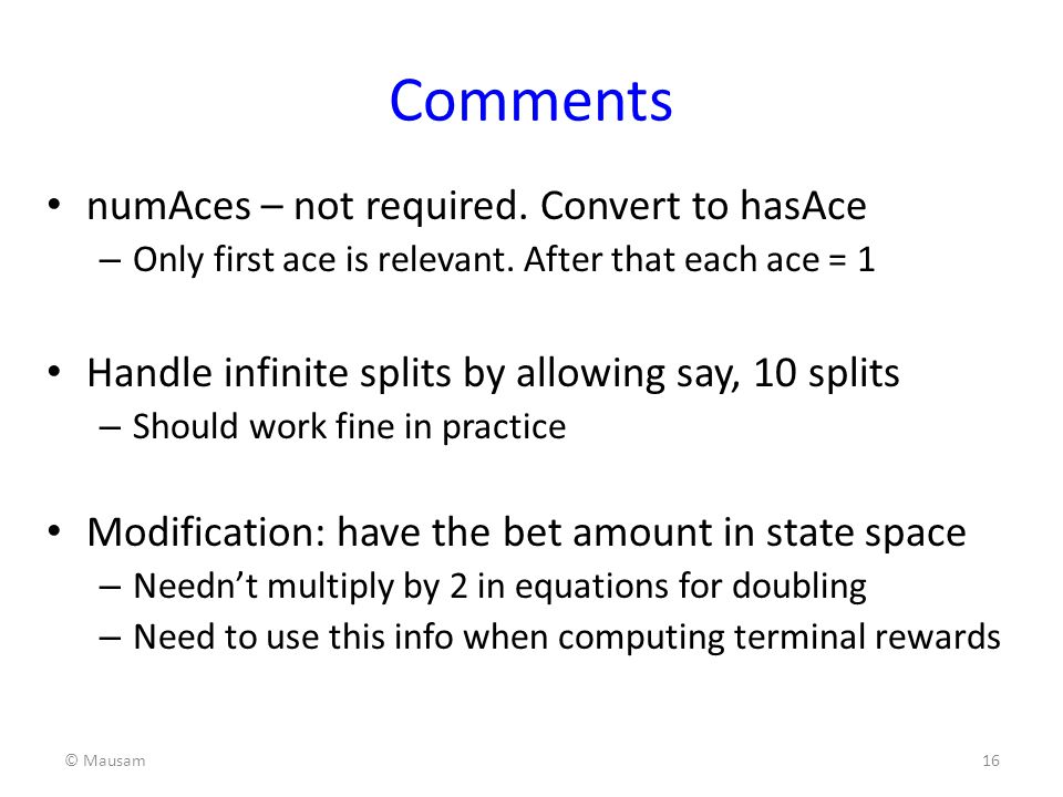 Comments numAces – not required. Convert to hasAce