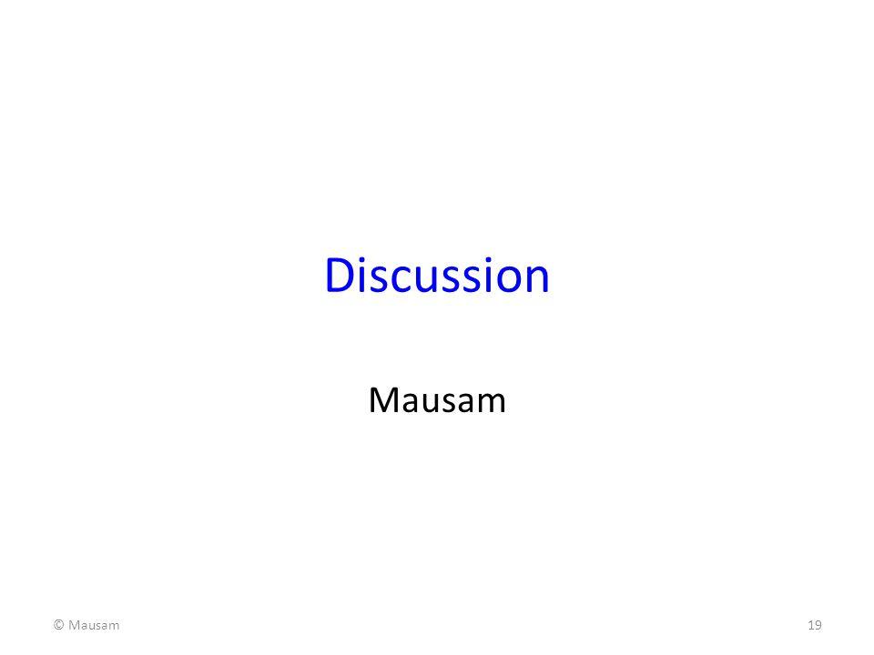 Discussion Mausam © Mausam