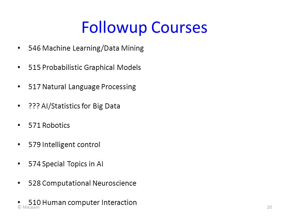 Followup Courses 546 Machine Learning/Data Mining
