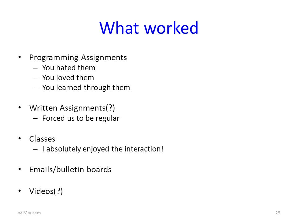 What worked Programming Assignments Written Assignments( ) Classes