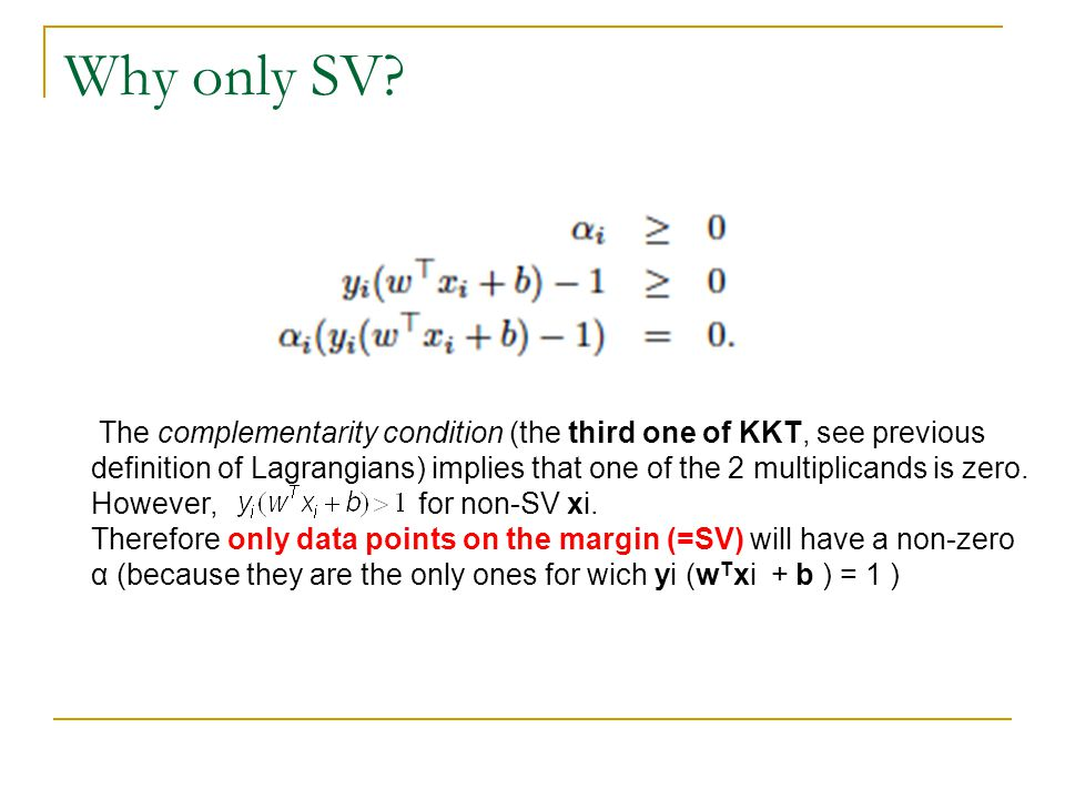 Why only SV The complementarity condition (the third one of KKT, see previous.
