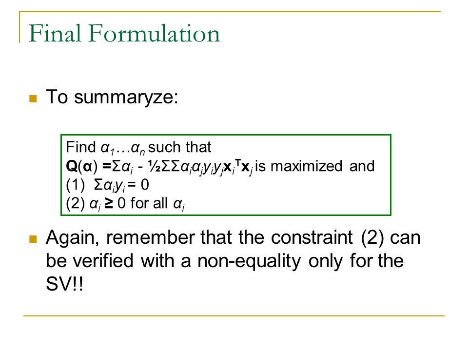 Final Formulation To summaryze: