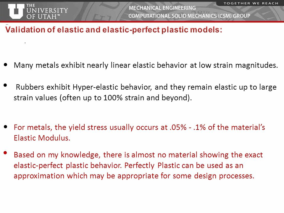 Validation of elastic and elastic-perfect plastic models: