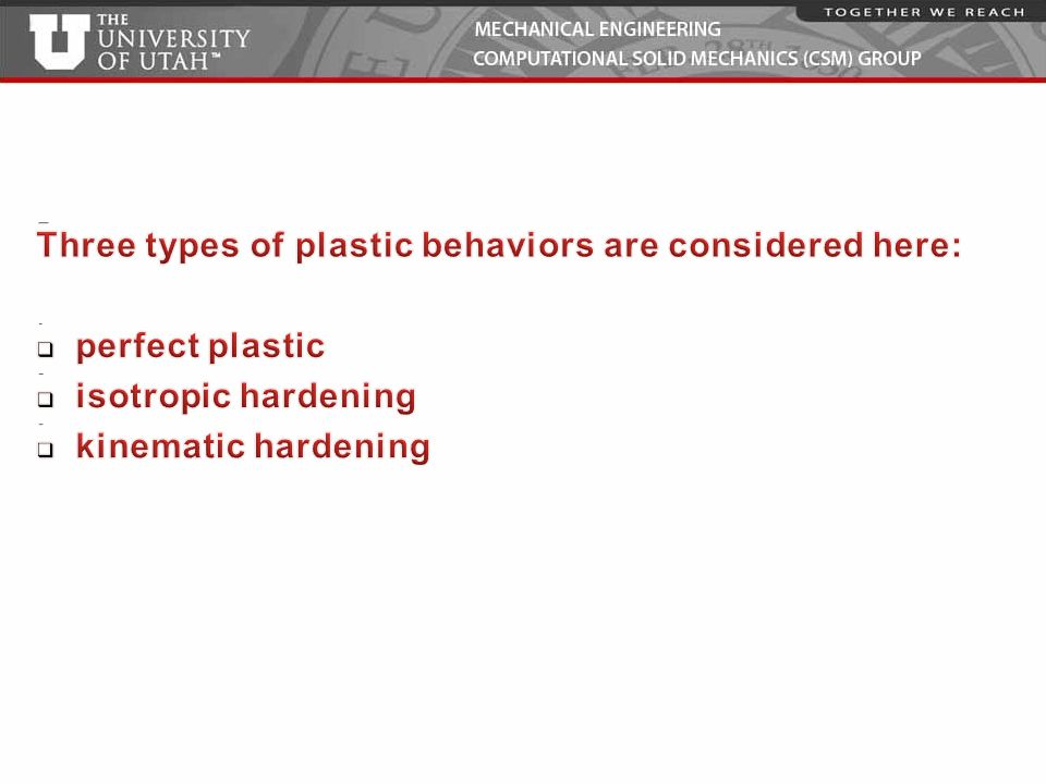 Three types of plastic behaviors are considered here: