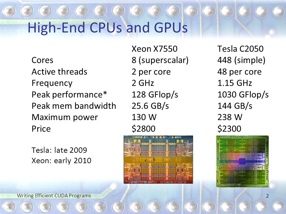 High-End CPUs and GPUs Xeon X7550 Tesla C2050