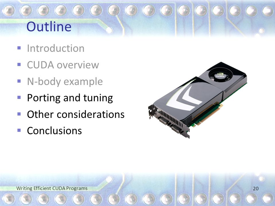 Outline Introduction CUDA overview N-body example Porting and tuning