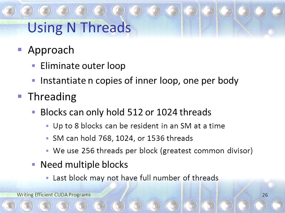 Using N Threads Approach Threading Eliminate outer loop