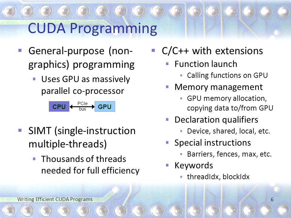 CUDA Programming General-purpose (non-graphics) programming