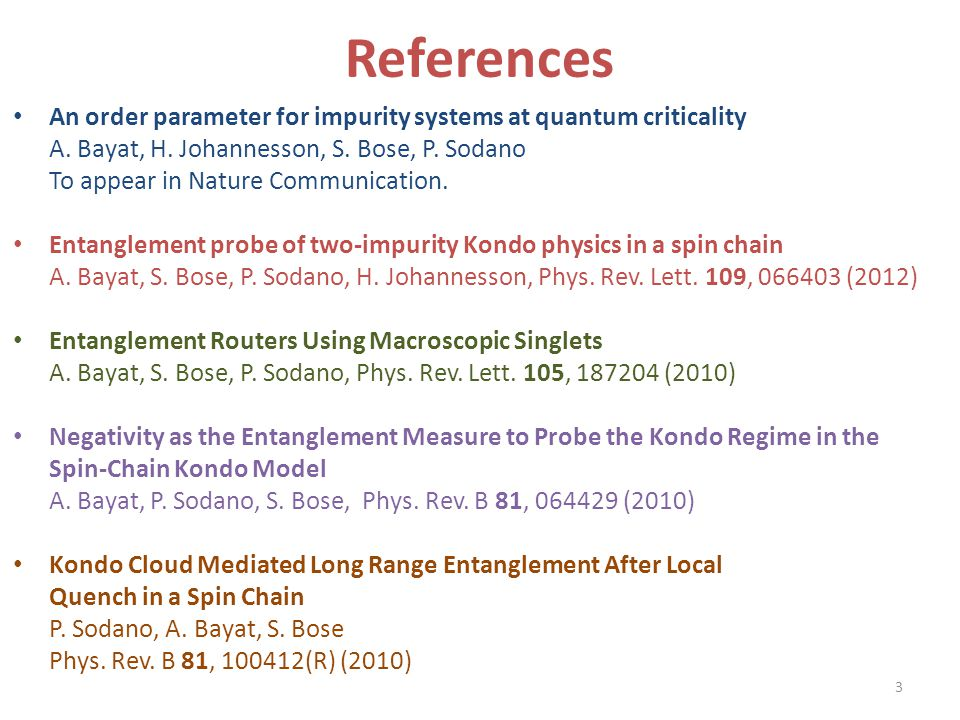 References An order parameter for impurity systems at quantum criticality. A. Bayat, H. Johannesson, S. Bose, P. Sodano.