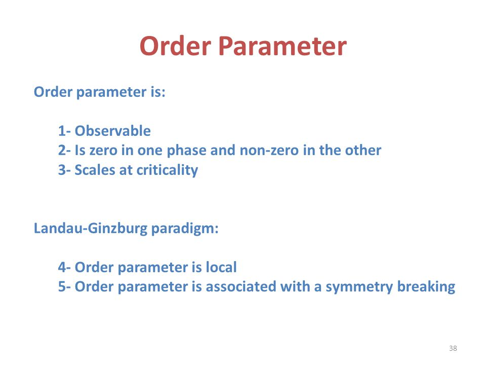 Order Parameter Order parameter is: 1- Observable
