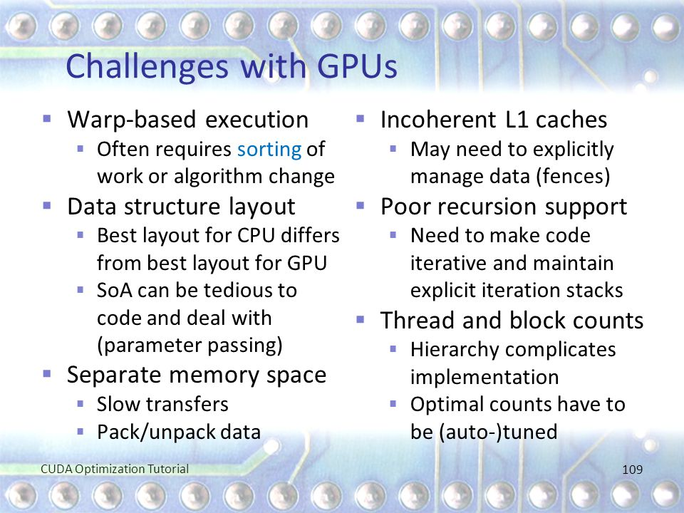 Challenges with GPUs Warp-based execution Data structure layout
