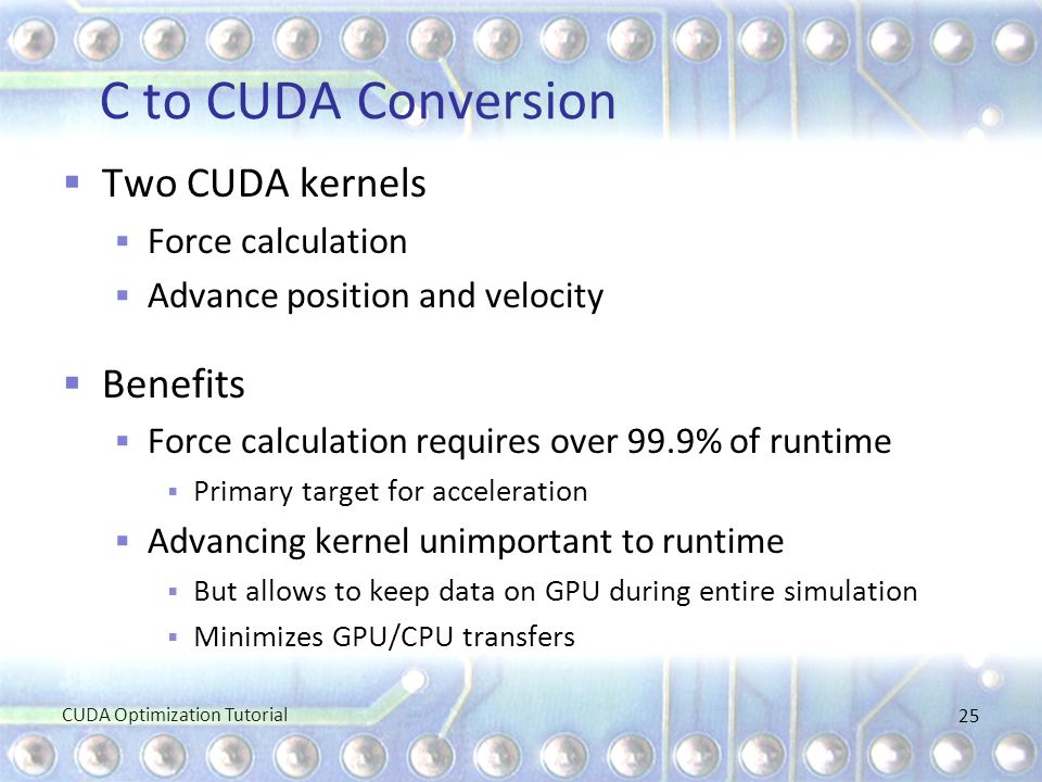C to CUDA Conversion Two CUDA kernels Benefits Force calculation