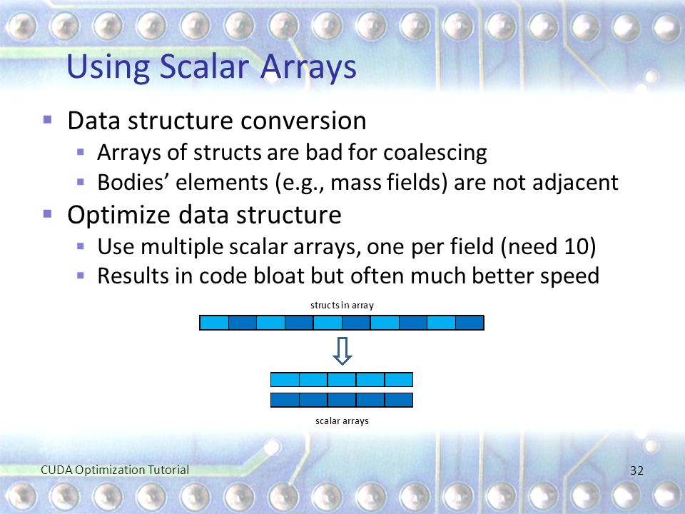 Using Scalar Arrays Data structure conversion Optimize data structure