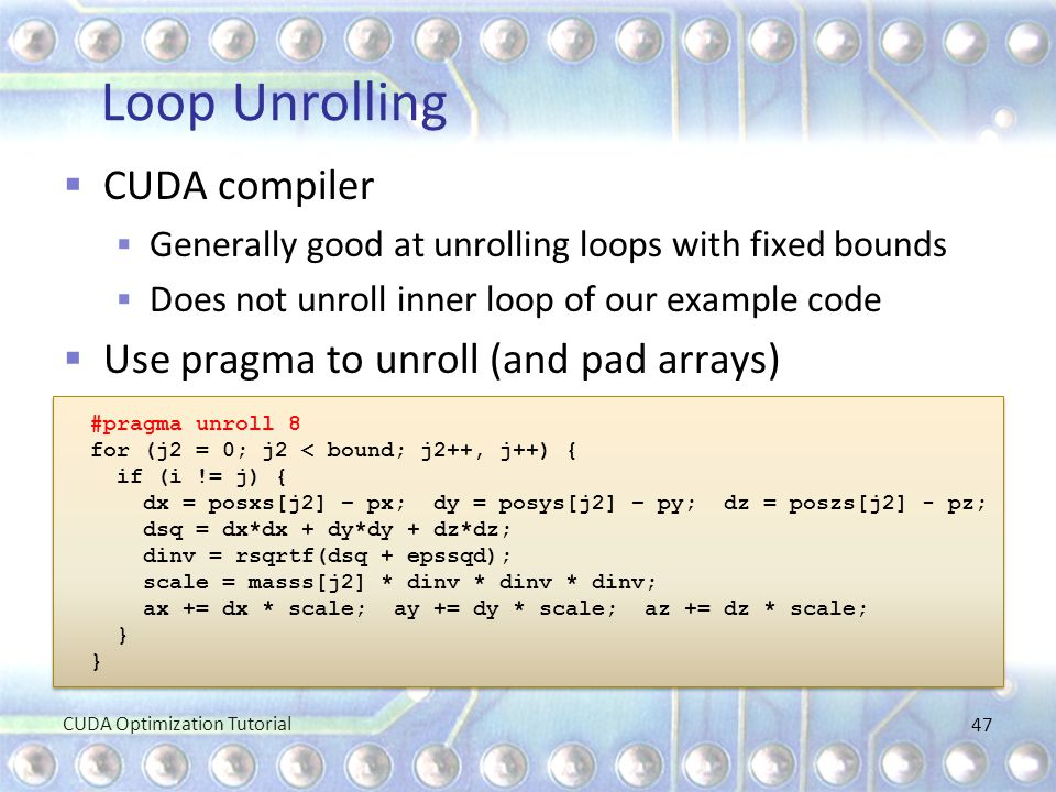 Loop Unrolling CUDA compiler Use pragma to unroll (and pad arrays)