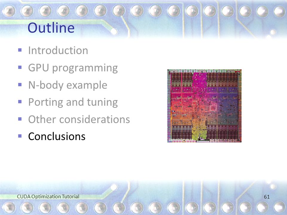 Outline Introduction GPU programming N-body example Porting and tuning