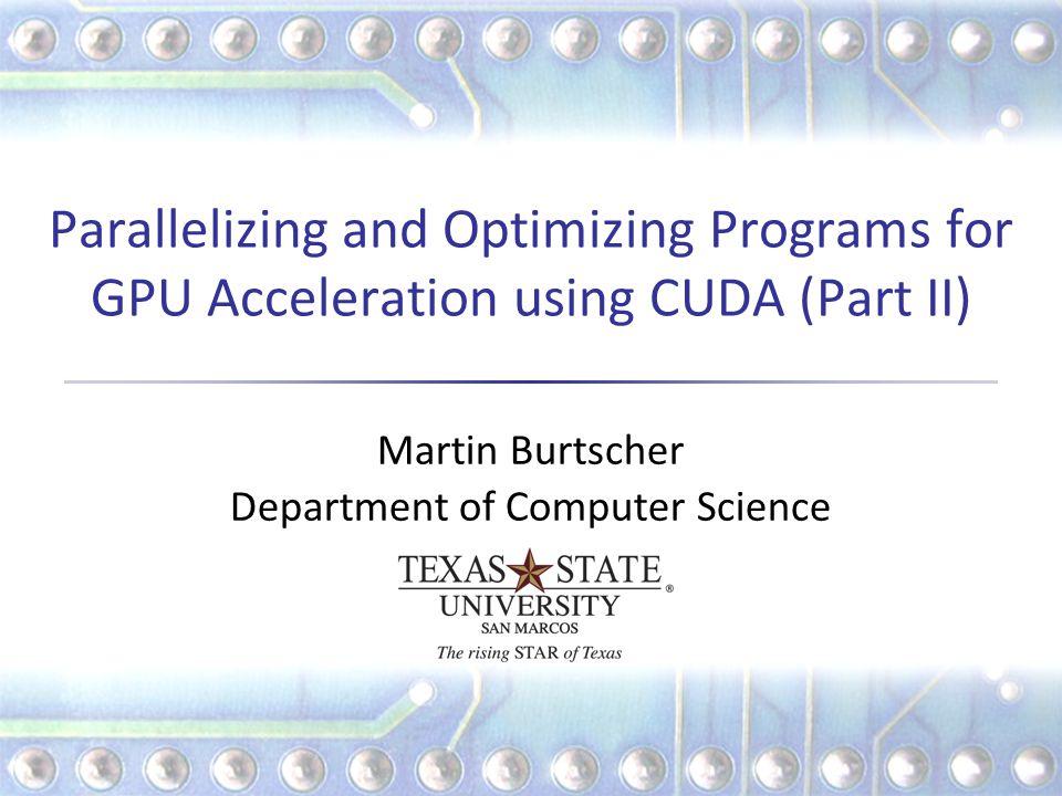 Martin Burtscher Department of Computer Science