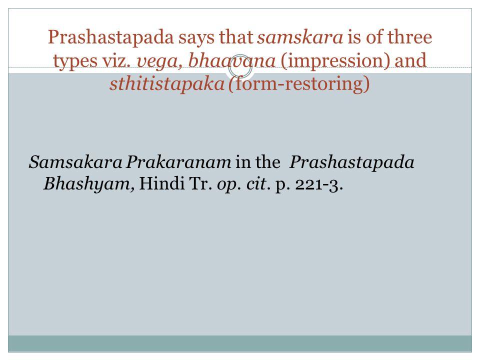 Prashastapada says that samskara is of three types viz
