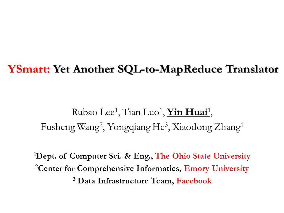 YSmart: Yet Another SQL-to-MapReduce Translator