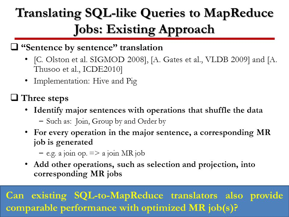 Translating SQL-like Queries to MapReduce Jobs: Existing Approach