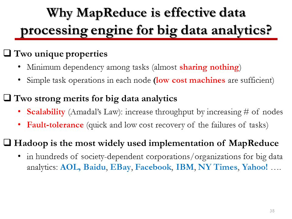 Why MapReduce is effective data processing engine for big data analytics